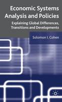 Economic Systems Analysis and Policies: Explaining Global Differences, Transitions and Developments (Hardback)