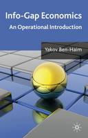Info-Gap Economics: An Operational Introduction (Hardback)