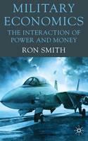 Military Economics: The Interaction of Power and Money (Hardback)