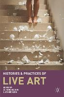 Histories and Practices of Live Art (Hardback)