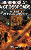 Business at a Crossroads: The Crisis of Corporate Leadership (Hardback)