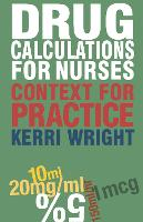 Drug Calculations for Nurses: Context for Practice (Paperback)