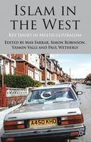 Islam in the West: Key Issues in Multiculturalism (Hardback)