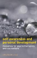 Self Awareness and Personal Development: Resources for Psychotherapists and Counsellors (Paperback)