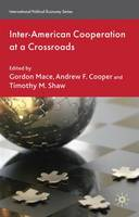 Inter-American Cooperation at a Crossroads - International Political Economy Series (Hardback)