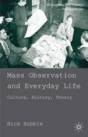 Mass Observation and Everyday Life: Culture, History, Theory (Paperback)