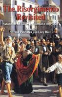 The Risorgimento Revisited: Nationalism and Culture in Nineteenth-Century Italy (Hardback)