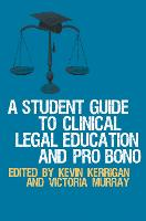 A Student Guide to Clinical Legal Education and Pro Bono