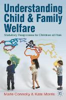 Understanding Child and Family Welfare: Statutory Responses to Children at Risk (Paperback)