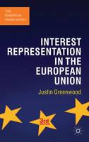 Interest Representation in the European Union - The European Union Series (Hardback)