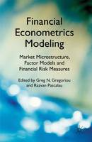 Financial Econometrics Modeling: Market Microstructure, Factor Models and Financial Risk Measures (Hardback)