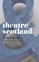 Theatre and Scotland - Theatre And (Paperback)