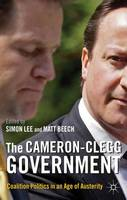 The Cameron-Clegg Government: Coalition Politics in an Age of Austerity (Paperback)
