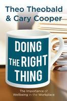 Doing the Right Thing: The Importance of Wellbeing in the Workplace (Paperback)