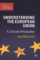 Understanding the European Union: A Concise Introduction - The European Union Series (Hardback)