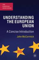 Understanding the European Union: A Concise Introduction - The European Union Series (Paperback)