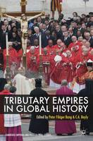 Tributary Empires in Global History - Cambridge Imperial and Post-Colonial Studies Series (Paperback)