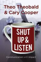 Shut Up and Listen: Communication with Impact (Paperback)