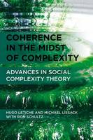 Coherence in the Midst of Complexity: Advances in Social Complexity Theory (Hardback)