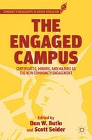 The Engaged Campus: Certificates, Minors, and Majors as the New Community Engagement - Community Engagement in Higher Education (Paperback)