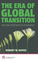 The Era of Global Transition: Crises and Opportunities in the New World - Cass Business Press (Hardback)