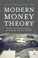 Modern Money Theory: A Primer on Macroeconomics for Sovereign Monetary Systems (Hardback)