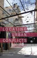 Locating Urban Conflicts: Ethnicity, Nationalism and the Everyday (Hardback)