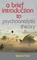 A Brief Introduction to Psychoanalytic Theory (Paperback)