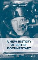 A New History of British Documentary (Hardback)