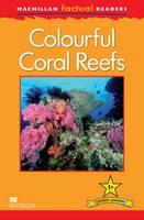 Macmillan Factual Readers - Colourful Coral Reefs - Level 1 (Board book)