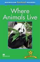 Macmillan Factual Readers: Where Animals Live (Paperback)