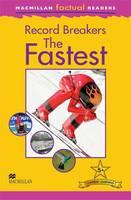 Macmillan Factual Readers: Record Breakers - The Fastest (Paperback)