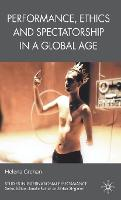 Performance, Ethics and Spectatorship in a Global Age - Studies in International Performance (Hardback)