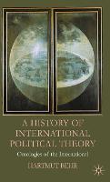 A History of International Political Theory: Ontologies of the International (Hardback)