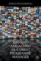 Thinking and Acting as a Great Programme Manager (Hardback)