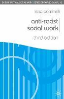 Anti-Racist Social Work - Practical Social Work Series (Paperback)
