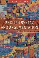 English Syntax and Argumentation - Palgrave Modern Linguistics (Hardback)