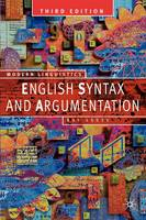English Syntax and Argumentation - Palgrave Modern Linguistics (Paperback)