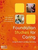 Foundation Studies for Caring: Using Student-Centred Learning (Paperback)