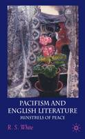 Pacifism and English Literature: Minstrels of Peace (Hardback)