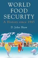 World Food Security: A History since 1945 (Hardback)