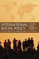 International Social Policy: Welfare Regimes in the Developed World 2nd Edition (Hardback)