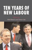 Ten Years of New Labour (Paperback)