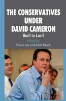 The Conservatives under David Cameron: Built to Last? (Paperback)