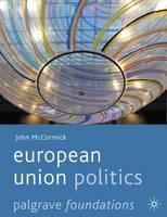 European Union Politics - Palgrave Foundations Series (Paperback)