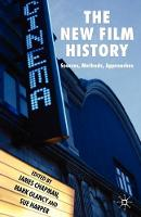 The New Film History: Sources, Methods, Approaches (Paperback)