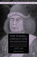 The Poems of Oswald Von Wolkenstein: An English Translation of the Complete Works (1376/77-1445) - The New Middle Ages (Hardback)