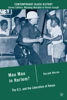 Mau Mau in Harlem?: The U.S. and the Liberation of Kenya - Contemporary Black History (Hardback)