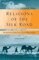 Religions of the Silk Road: Premodern Patterns of Globalization (Paperback)