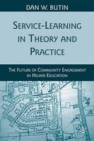 Service-Learning in Theory and Practice: The Future of Community Engagement in Higher Education (Paperback)